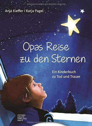 9783579073064: Opas Reise zu den Sternen: Ein Kinderbuch zu Tod und Trauer
