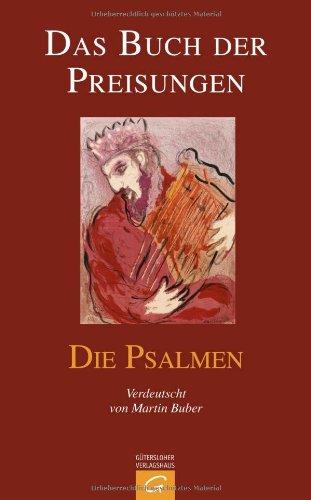9783579080710: Das Buch der Preisungen. Die Psalmen: Einzelausgabe aus: Die Schrift. Mit einem Anhang: Martin Buber