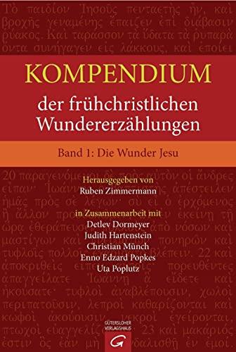 Kompendium der frühchristlichen Wundererzählungen 1: Die Wunder Jesu: Ruben Zimmermann