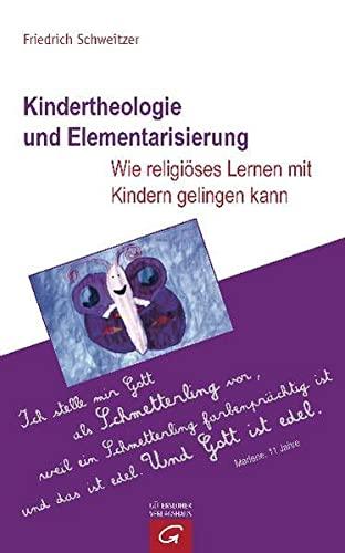 Kindertheologie und Elementarisierung