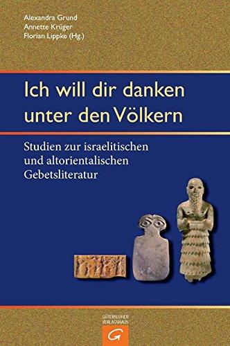 9783579081526: Ich will dir danken unter den V�lkern: Studien zur israelitischen und altorientalischen Gebetsliteratur. Festschrift f�r Bernd Janowski