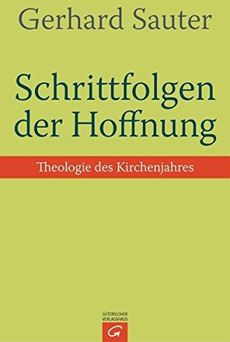 9783579081908: Schrittfolgen der Hoffnung: Theologie des Kirchenjahres