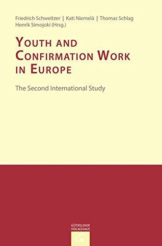 Youth, Religion and Confirmation Work in Europe: The Second Study: Friedrich Schweitzer