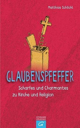 Glaubenspfeffer: Scharfes und Charmantes zu Kirche und: Matthias Schlicht, Margot