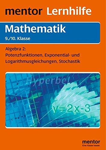 Mentor Lernhilfe Mathematik. Algebra 2. 9./10. Klasse.: Baumann, Rolf