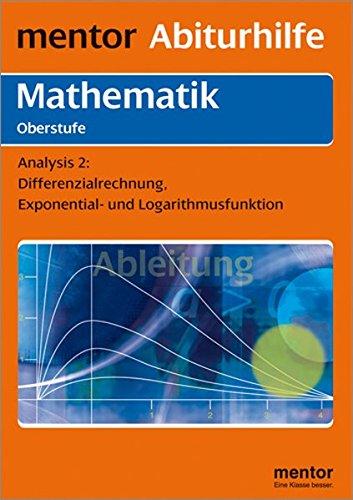 9783580636463: Mathematik. Analysis 2. Oberstufe. (RSR): Differenzialrechnung, Exponential- und Logarithmusfunktion. Mit Musteraufgaben und ausführlichem Lösungsteil