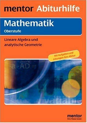 9783580636500: mentor Abiturhilfe: Mathematik Oberstufe: Lineare Algebra und analytische Geometrie