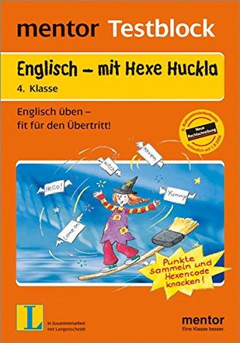 9783580637125: mentor Testblock. Englisch mit Hexe Huckla. 4. Klasse: Englisch �ben - fit f�r den �bertritt. Punkte sammeln und den Hexencode knacken!