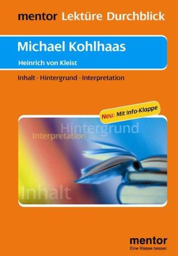 Michael Kohlhaas. Interpretation: Inhalt - Hintergrund -: Kleist, Heinrich Von