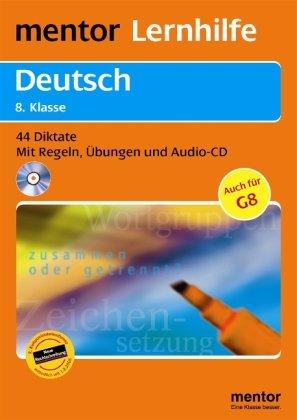 9783580655181: Deutsch. Diktate 8. Klasse: 44 Diktate - Mit Regeln, �bungen, Lerntipps und Audio-CD