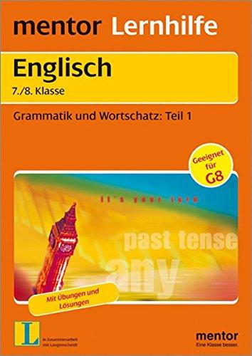 Englisch 7./8. Klasse: Grammatik und Wortschatz: Teil: Stannat, Astrid, D'Zenit,