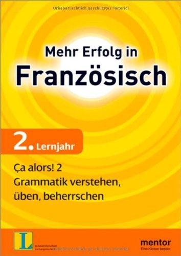 9783580655662: Mehr Erfolg in Französisch, 2. Lernjahr: Ça alors! 2: Grammatik verstehen, üben, beherrschen