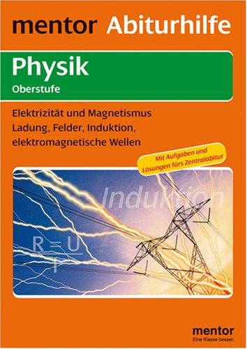 9783580656669: Abiturhilfe Physik Oberstufe. Elektrizität und Magnetismus: Ladung, Felder, Induktion, elektomagnetische Wellen.Mit ausführlichem Lösungsteil