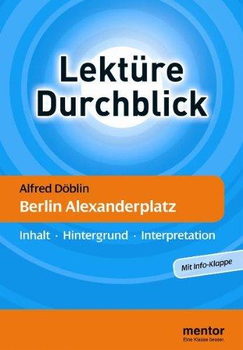 Berlin Alexanderplatz: Inhalt, Hintergrund, Interpretation: Döblin, Alfred; Prem,