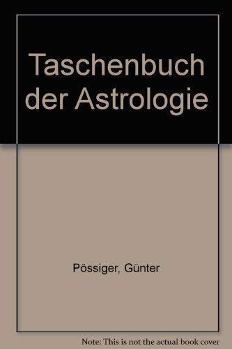 Taschenbuch der Astrologie: Günter Pà ssiger