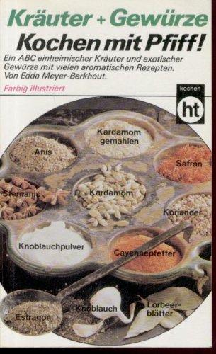 9783581663413: Kräuter und Gewürze. ( Kochen mit Pfiff).