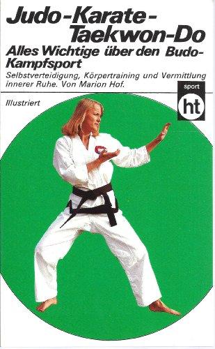Judo - Karate - Taekwon- Do. Alles: Hof, Marion:
