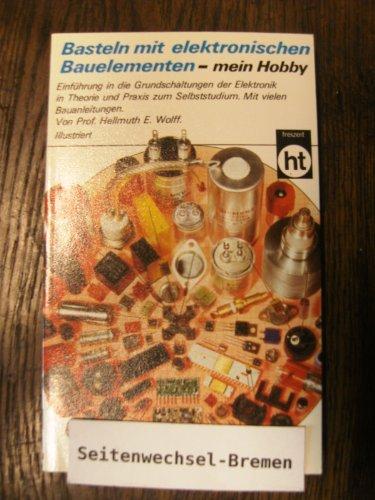 9783581664144: Basteln mit elektronischen Bauelementen