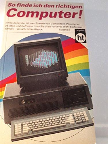 So finde ich den richtigen Computer!: Christian Blanck