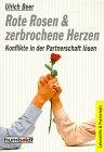 9783581670664: Rote Rosen & zerbrochene Herzen. Konflikte in der Partnerschaft lösen