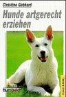9783581670855: Hunde artgerecht erziehen