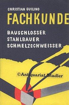 9783582000774: Fachkunde für Bauschlosser, Stahlbauer und Schmelzschweisser