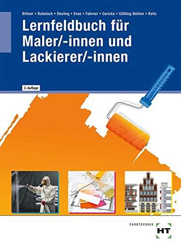 Lernfeldbuch f�r Maler/-innen und Lackierer/-innen: Lehrbuch nach dem KMK-Rahmenlehrplan