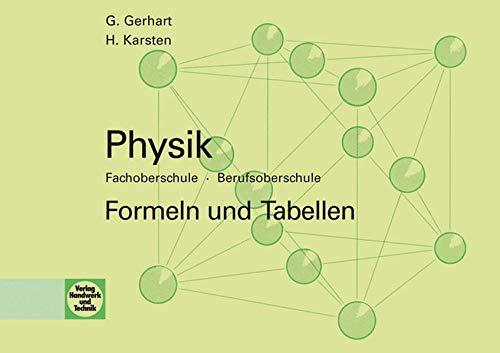 Physik - Formeln und Tabellen: Fachoberschule - Berufsoberschule - Gerhart, Günter und Hubertus Karsten