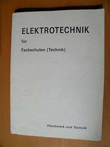 9783582021311: Elektrotechnik für Fachschulen (Technik). Spezialausgabe