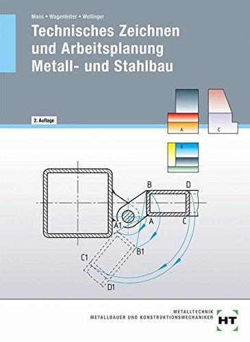 9783582032089: Technisches Zeichnen und Arbeitsplanung - Metall- und Stahlbau: Lehrbuch