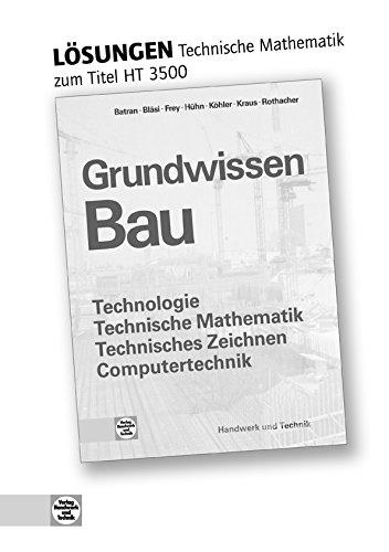 Grundwissen Bau - Technische Mathematik: Lösungen zu