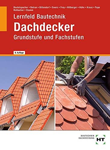9783582035509: Lernfeld Bautechnik. Grund- und Fachstufen Dachdecker