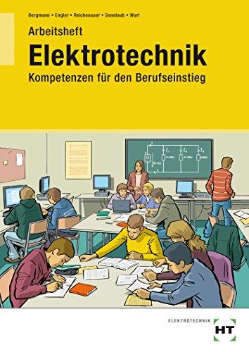 9783582036926: Elektrotechnik - Kompetenzen f�r den Berufseinstieg: Arbeitsheft - Sch�lerausgabe