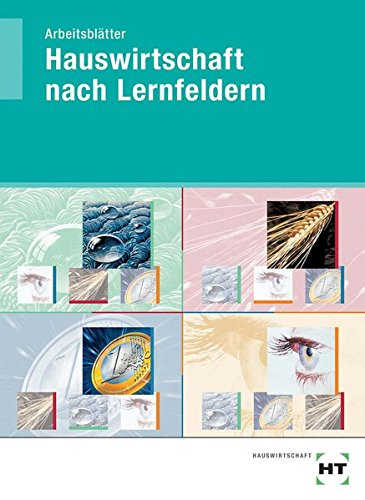 Hauswirtschaft Teil: Arbeitsbl., Selbstständig zur Fachkompetenz / Hrsg.: Dorothea Simpfendörfer. Autorinnen: Enne Freese . / [Hauptbd.]., Schülerausgabe - Simpfendörfer, Dorothea, Enne Freese Eva Dr. Höll-Stüber u. a.