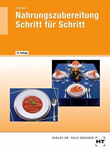 Nahrungszubereitung Schritt für Schritt. (Lernmaterialien) - Schlieper, Cornelia A.