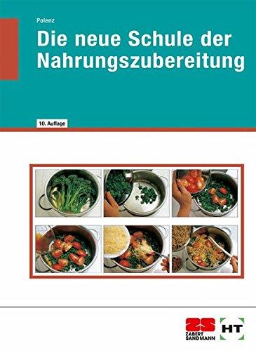 Die neue Schule der Nahrungszubereitung: Polenz, Anke
