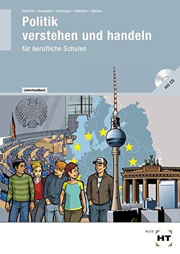 9783582183514: Politik - verstehen und handeln: Lehrerhandbuch mit CD-ROM (nur volle Berechnung m�glich)