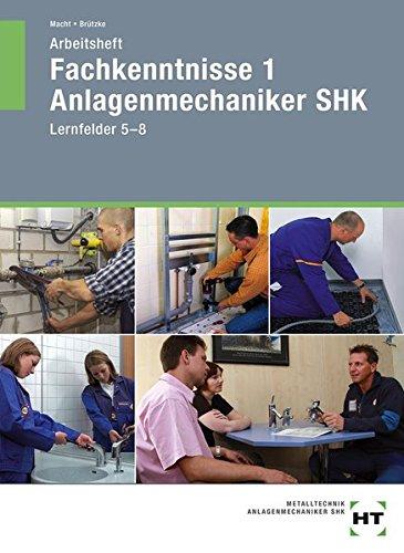 9783582313669: Fachkenntnisse 1 - Anlagenmechaniker SHK: Arbeitsheft, Lernfelder 5-8
