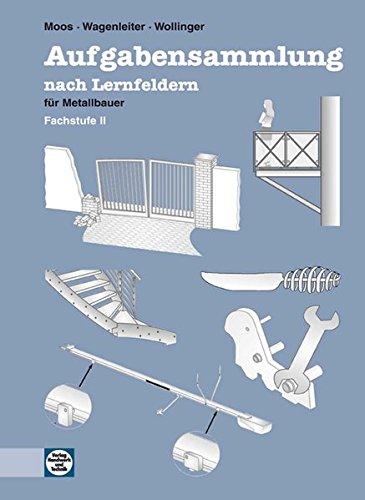9783582319074: Aufgabensammlung nach Lernfeldern für Metallbauer. Fachstufe 2. Schülerausgabe