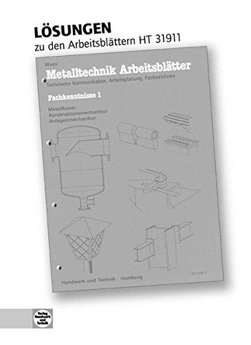 9783582319128: Lösungen Metalltechnik Arbeitsblätter: Technische Kommunikation, Arbeitsplanung, Fachzeichnen, Fachkenntnisse 1 Metall