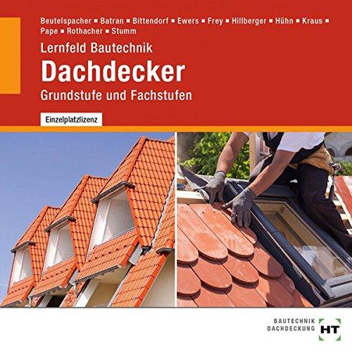 Lernfeld Bautechnik - Grund- u Fachs. Dachdecker: Prof. Batran, Balder, Thomas Beutelspacher und ...