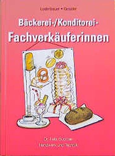 9783582401113: B�ckerei- und Konditorei-Fachverk�ufer/in by Gessler, Josef; Loderbauer, Josef