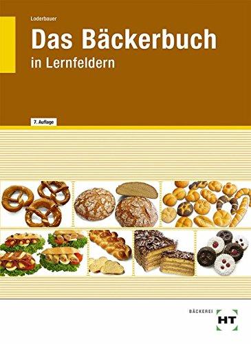 9783582402059: Das Bäckerbuch: Grund- und Fachstufe in Lernfeldern