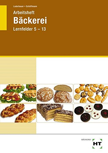 9783582402134: Arbeitsheft Bäckerei Lernfelder 5 - 13