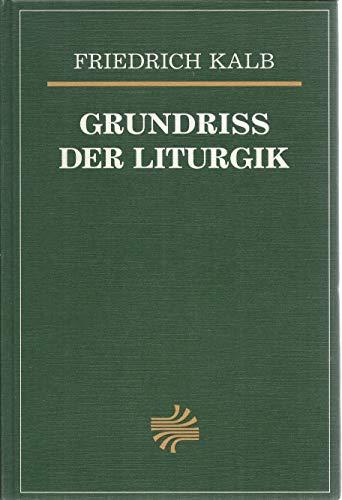 9783583300088: Grundriss der Liturgik. Eine Einführung in die Geschichte, Grundsätze und Ordnungen des Lutherischen Gottesdienstes