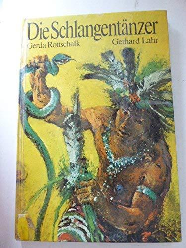 Die Schlangentänzer. Ill. von Gerhard Lahr: Rottschalk, Gerda und
