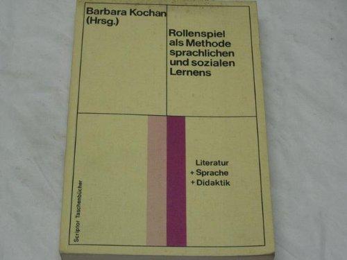9783589000739: Rollenspiel als Methode sprachlichen und sozialen Lernens. ( = Scriptor Taschenbuch S 34) .