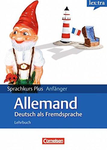Lextra Deutsch als Fremdsprache. Sprachkurs Plus: Anfänge: Cornelsen Verlag GmbH