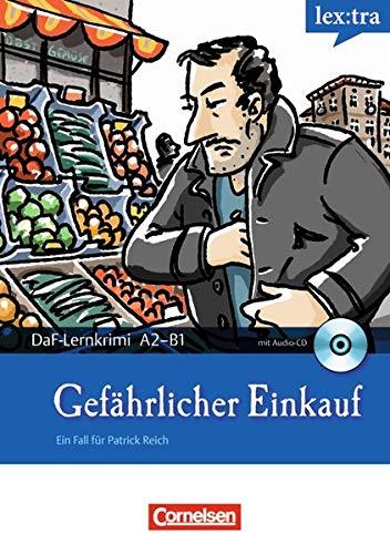 9783589015108: Gefährlicher Einkauf : Lextra - DaF-Lernkrimi: Ein Fall für Patrick Reich. Krimi-Lektüre mit Hörbuch