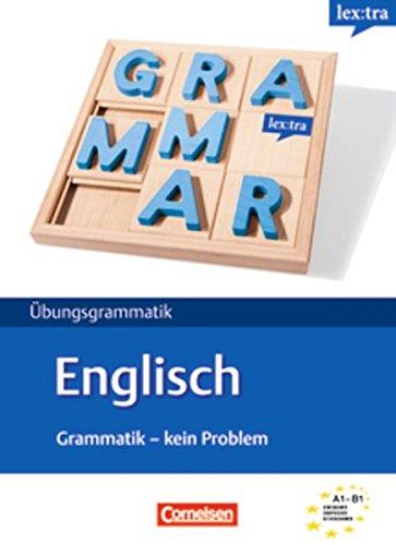 Lextra Englisch. Englische Grammatik: Kein Problem. Übungsbuch: Christine House; John